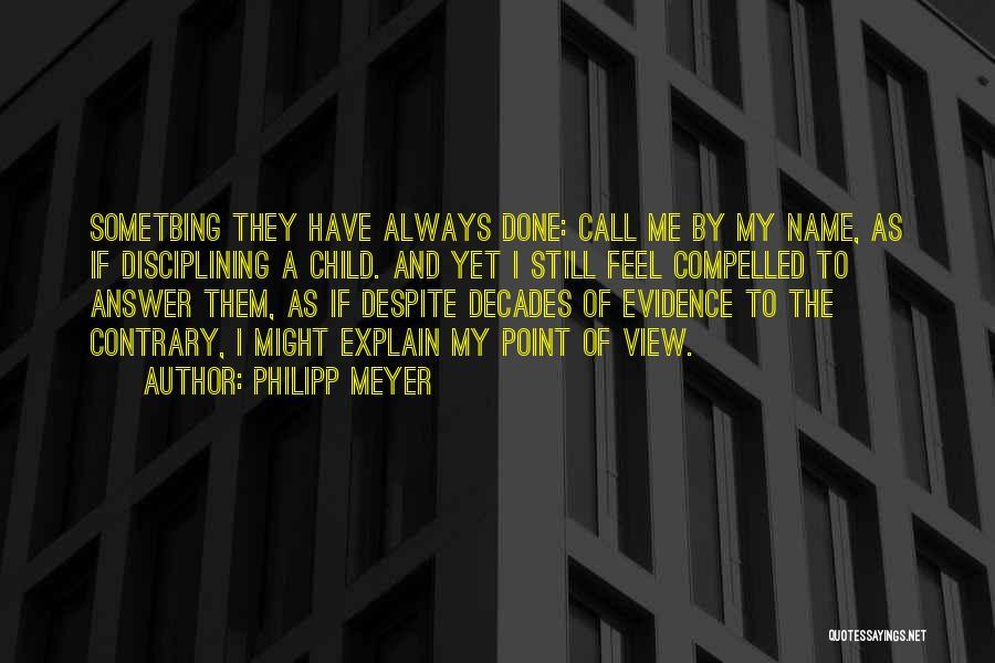 Philipp Meyer Quotes 1476100