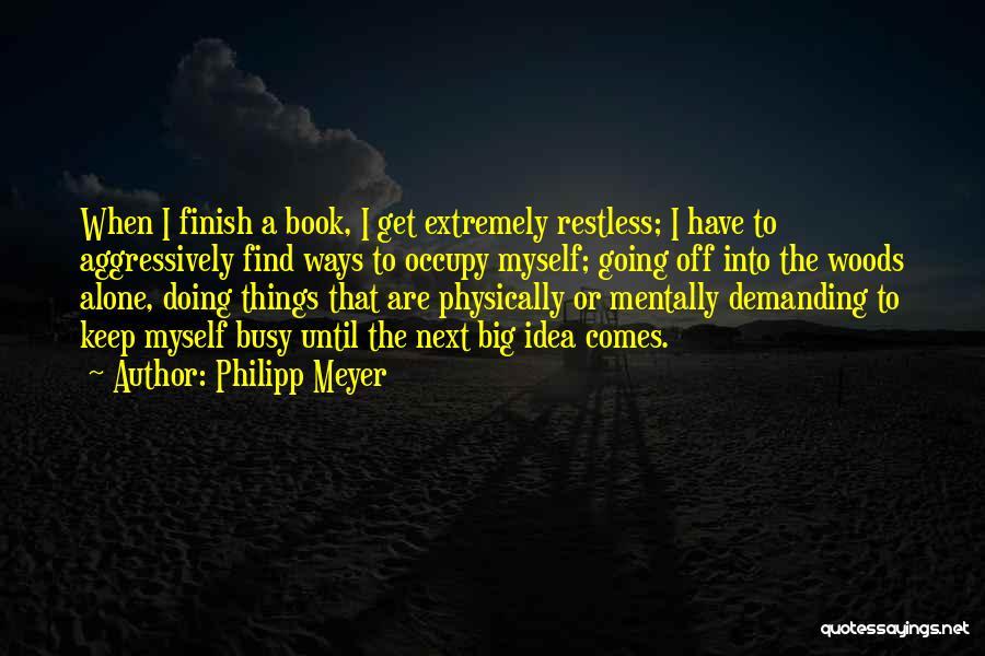 Philipp Meyer Quotes 1494126