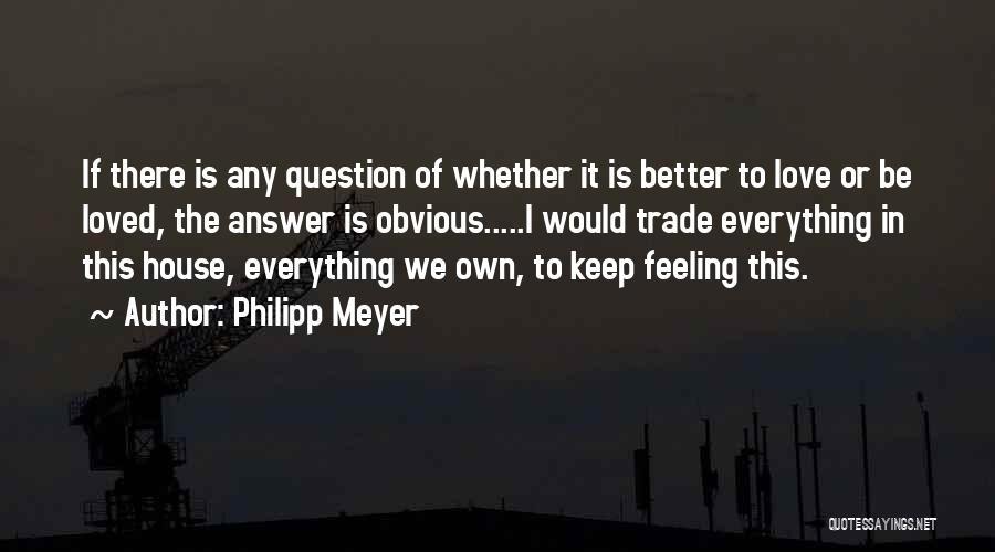 Philipp Meyer Quotes 1600449
