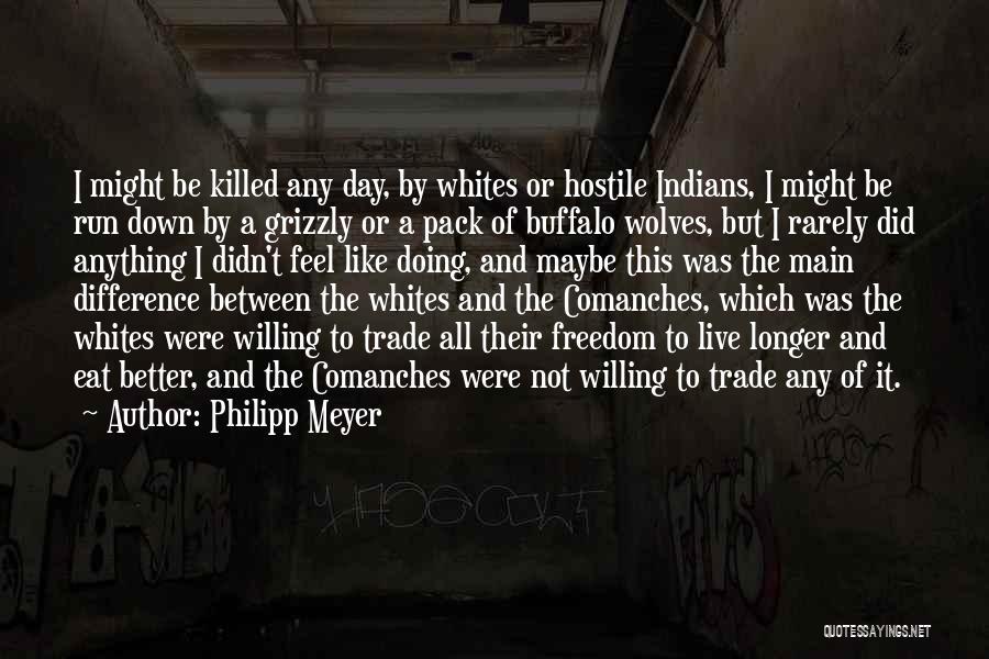 Philipp Meyer Quotes 1608337