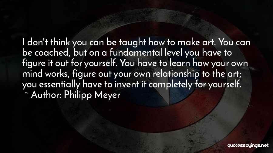 Philipp Meyer Quotes 1828293