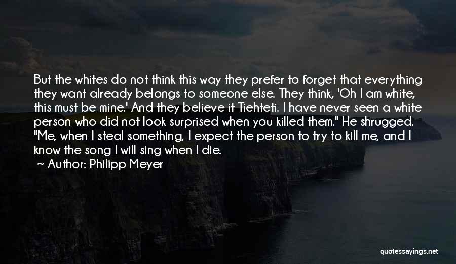 Philipp Meyer Quotes 1870213