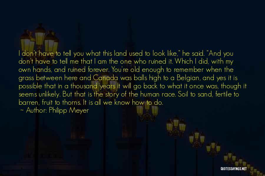 Philipp Meyer Quotes 1891022