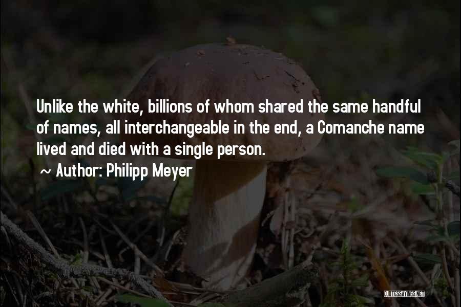 Philipp Meyer Quotes 1922871
