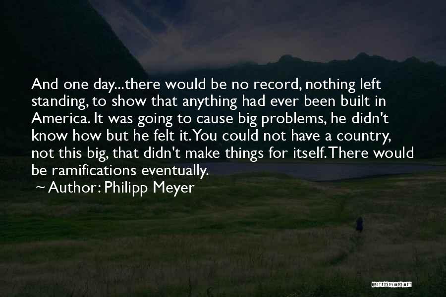 Philipp Meyer Quotes 2013387