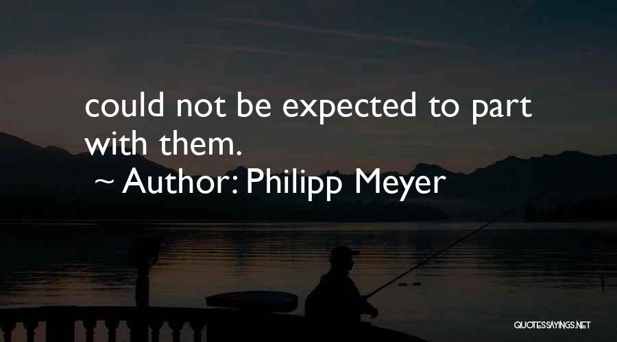 Philipp Meyer Quotes 2014085
