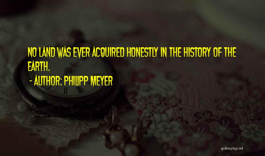 Philipp Meyer Quotes 2173084