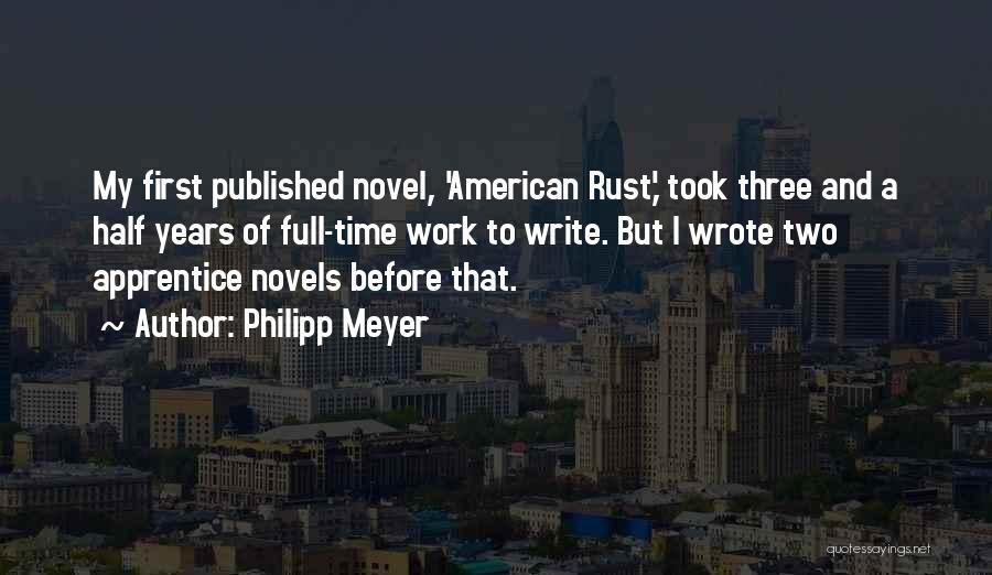 Philipp Meyer Quotes 288537
