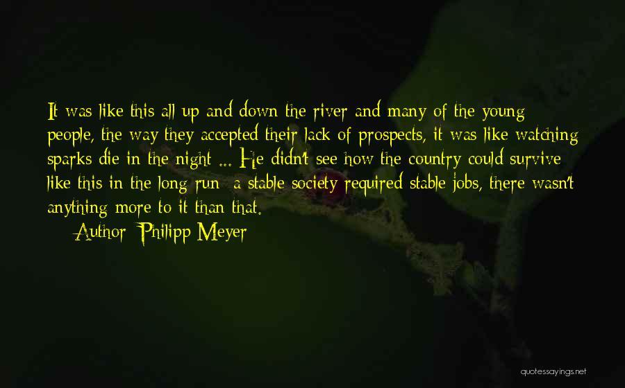 Philipp Meyer Quotes 338530