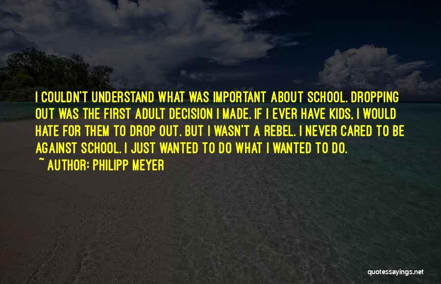 Philipp Meyer Quotes 414008
