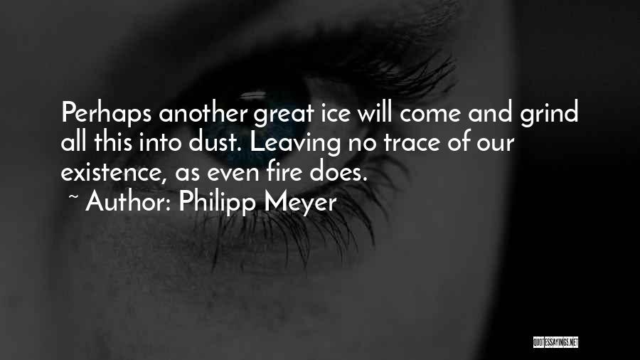 Philipp Meyer Quotes 947639