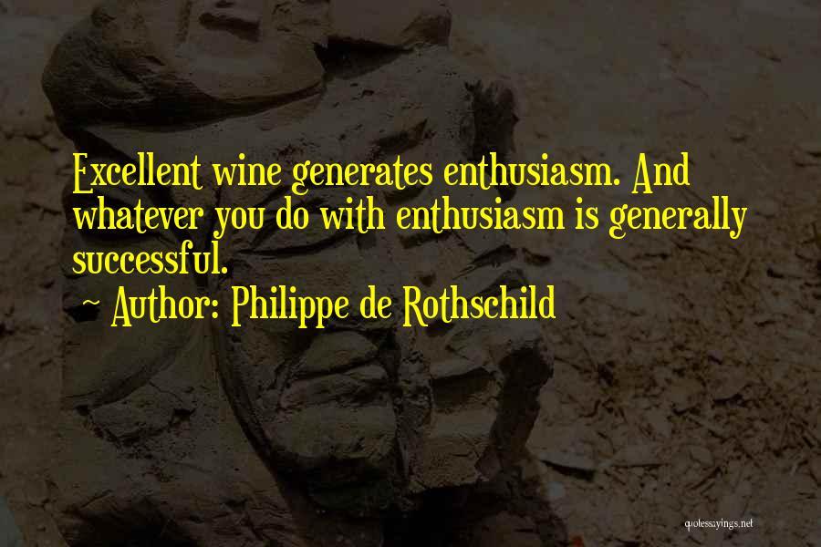 Philippe De Rothschild Quotes 2249573