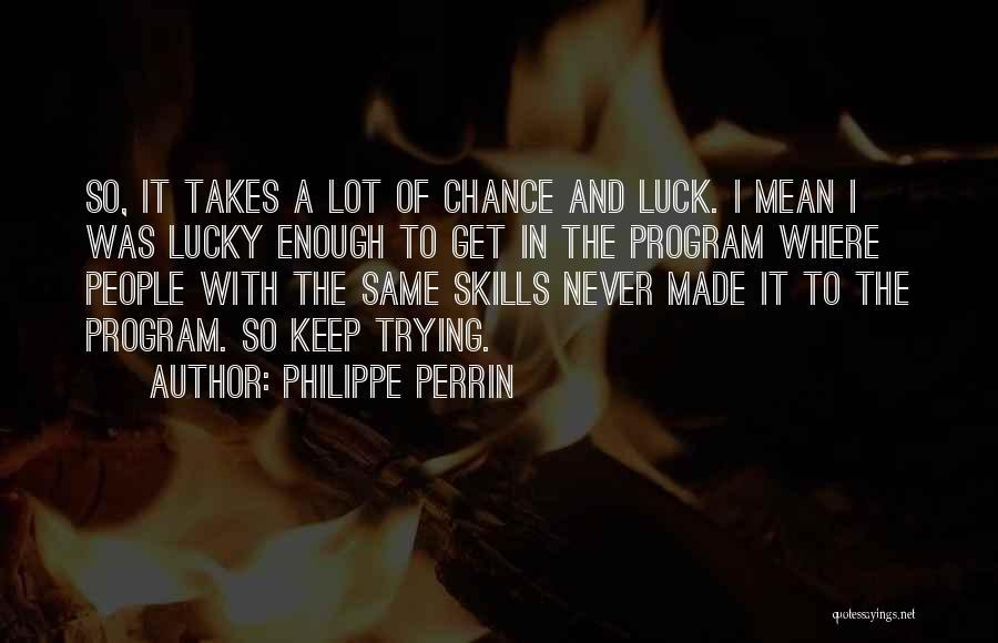 Philippe Perrin Quotes 389153