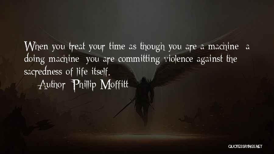 Phillip Moffitt Quotes 1919561