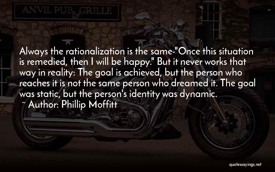Phillip Moffitt Quotes 2229029