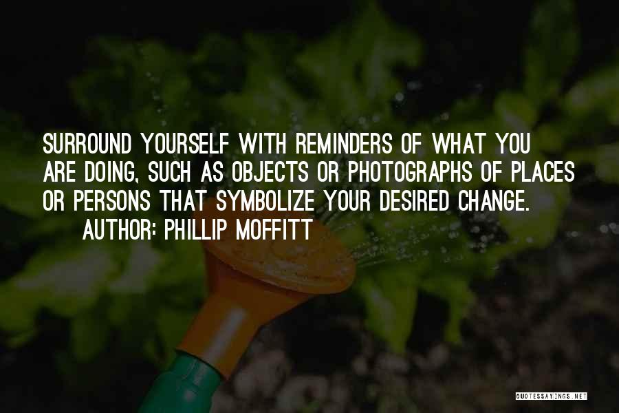 Phillip Moffitt Quotes 83761