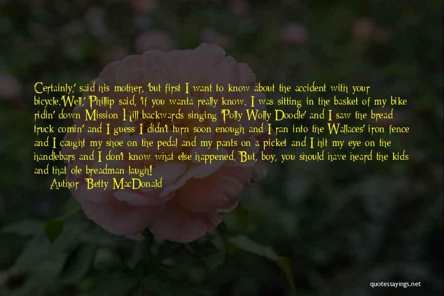 Phillip Quotes By Betty MacDonald