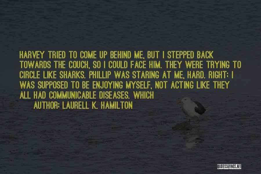 Phillip Quotes By Laurell K. Hamilton