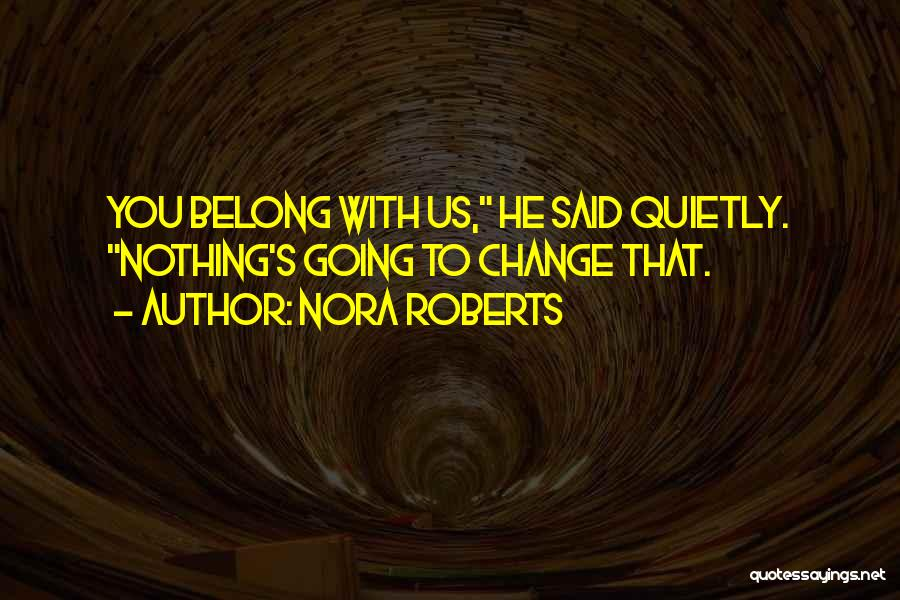 Phillip Quotes By Nora Roberts