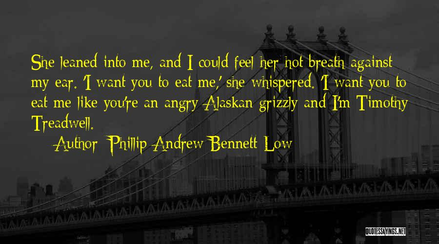 Phillip Quotes By Phillip Andrew Bennett Low