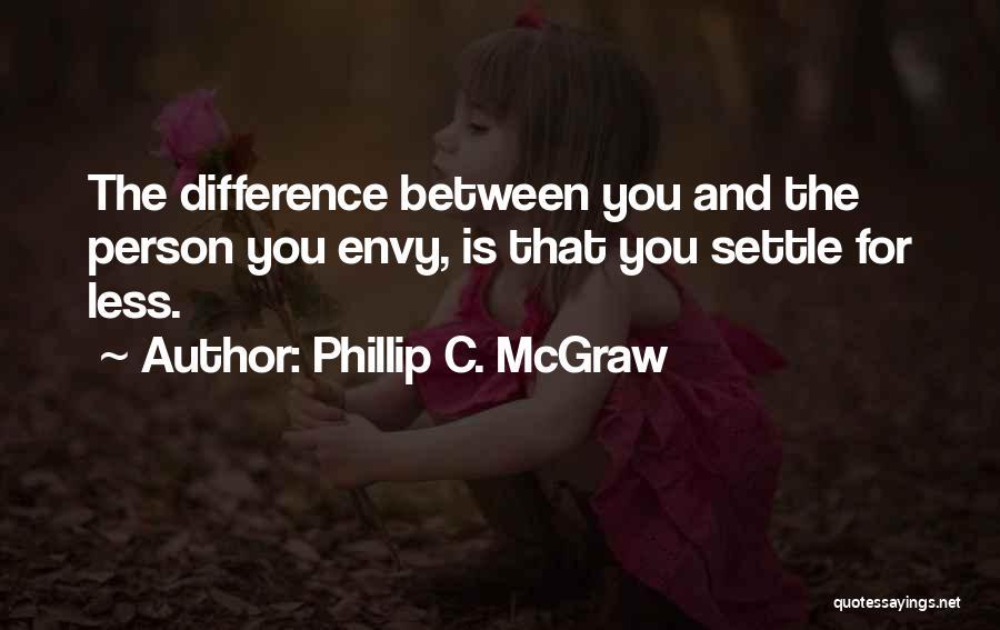 Phillip Quotes By Phillip C. McGraw