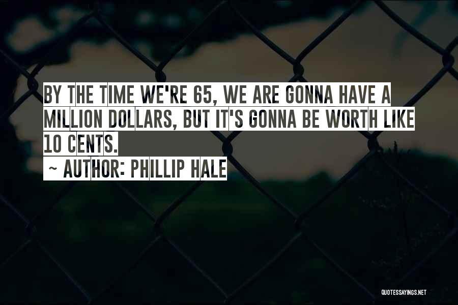 Phillip Quotes By Phillip Hale