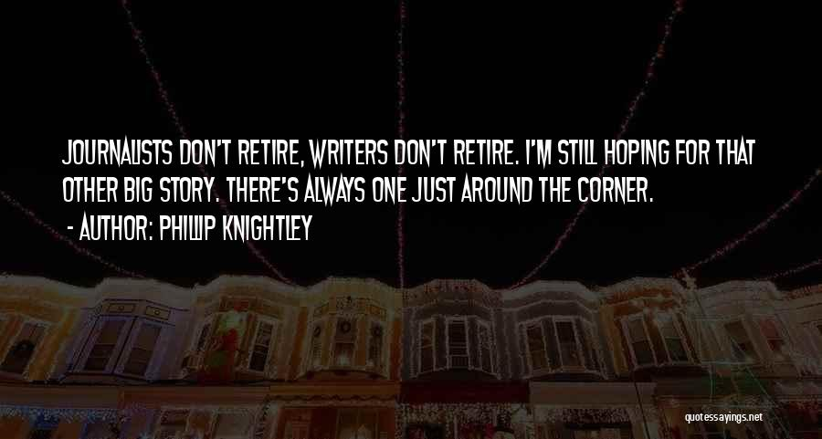 Phillip Quotes By Phillip Knightley