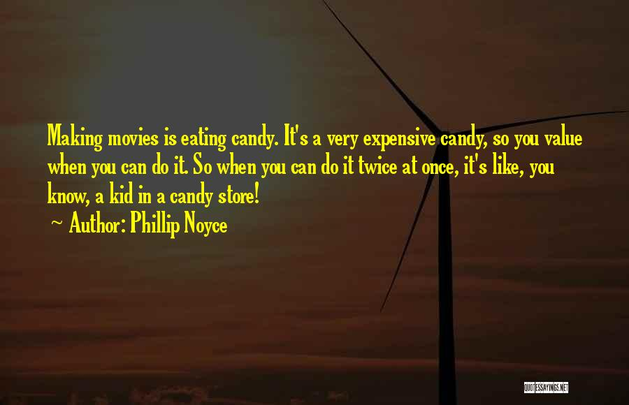 Phillip Quotes By Phillip Noyce
