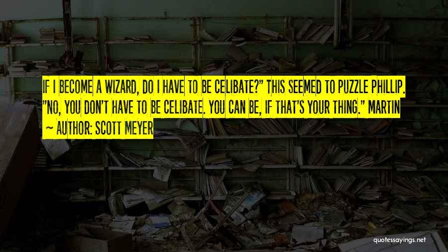 Phillip Quotes By Scott Meyer