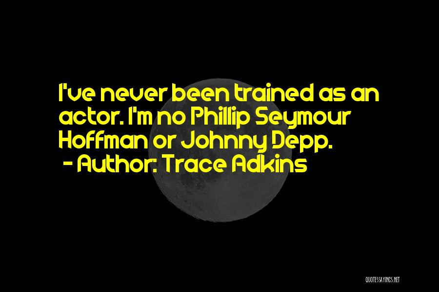 Phillip Quotes By Trace Adkins