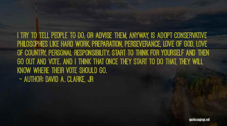 Philosophy And Love Quotes By David A. Clarke, Jr