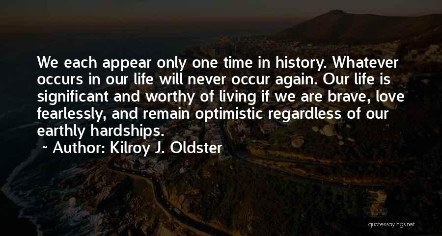 Philosophy And Love Quotes By Kilroy J. Oldster