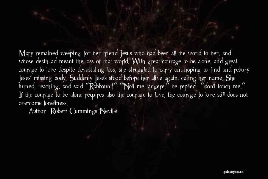 Philosophy And Love Quotes By Robert Cummings Neville