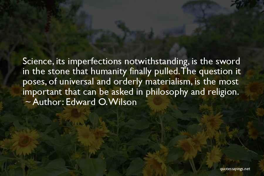 Philosophy And Science Quotes By Edward O. Wilson