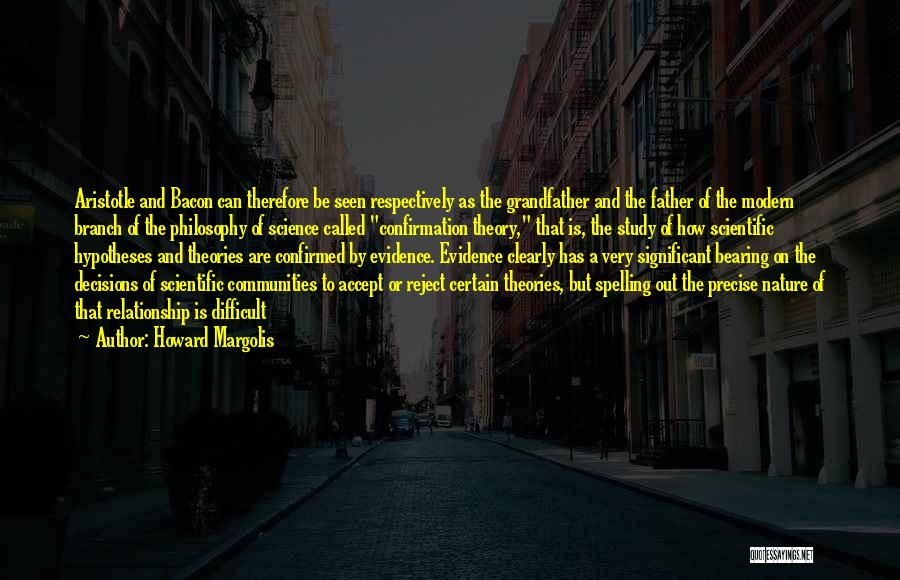 Philosophy And Science Quotes By Howard Margolis
