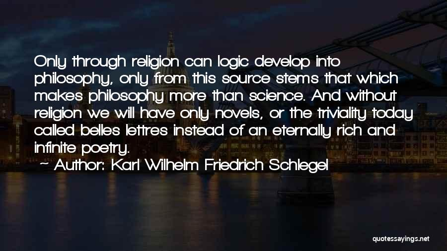 Philosophy And Science Quotes By Karl Wilhelm Friedrich Schlegel