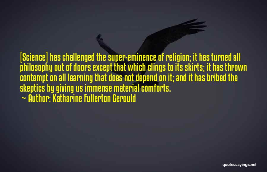 Philosophy And Science Quotes By Katharine Fullerton Gerould
