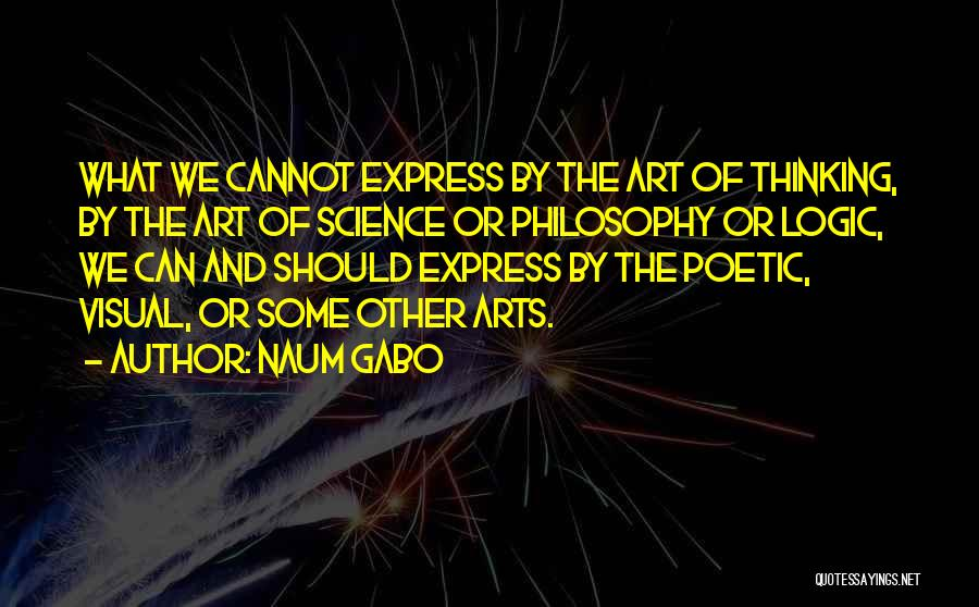 Philosophy And Science Quotes By Naum Gabo