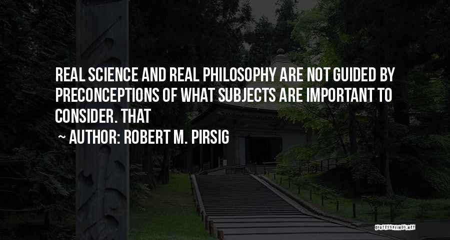 Philosophy And Science Quotes By Robert M. Pirsig