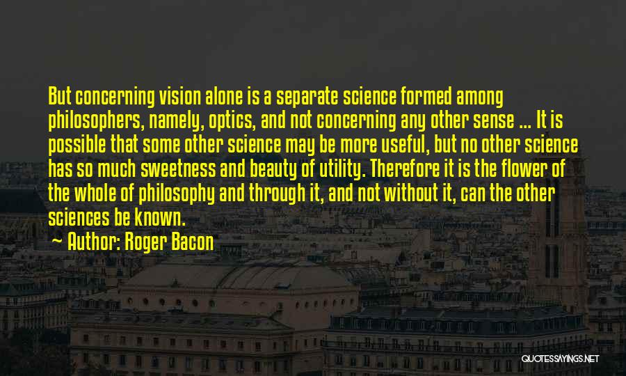 Philosophy And Science Quotes By Roger Bacon