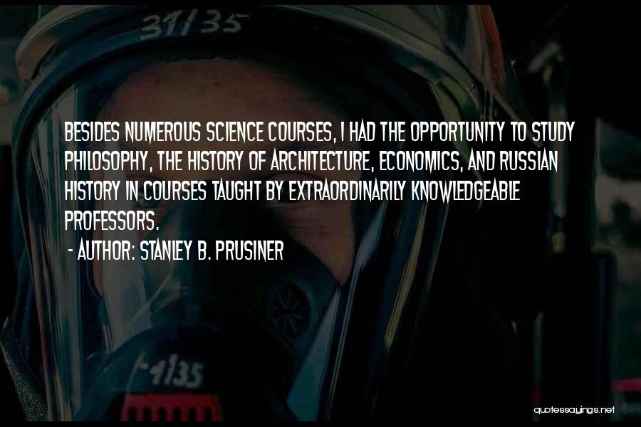 Philosophy And Science Quotes By Stanley B. Prusiner