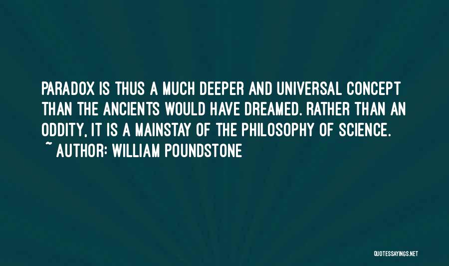 Philosophy And Science Quotes By William Poundstone