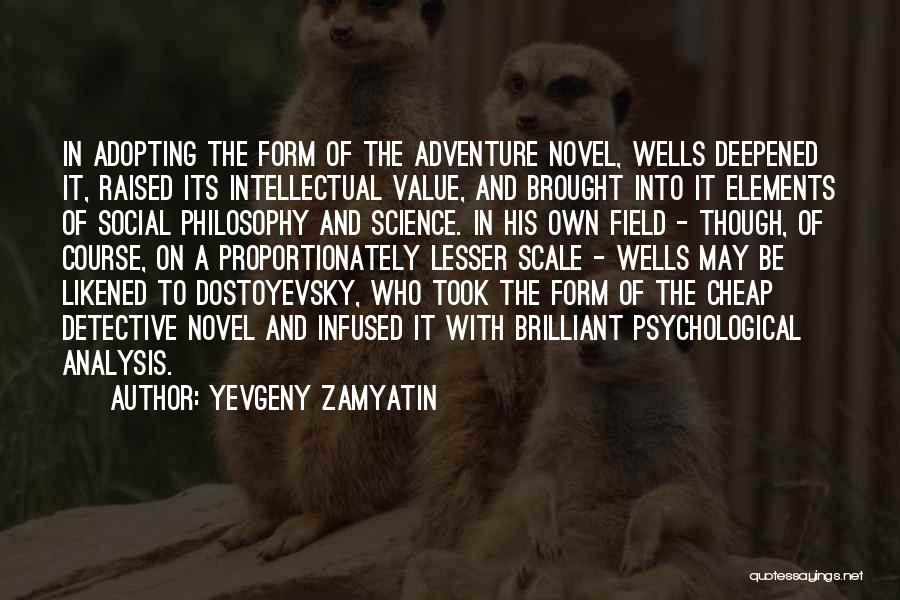 Philosophy And Science Quotes By Yevgeny Zamyatin
