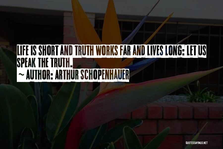 Philosophy In Life Short Quotes By Arthur Schopenhauer