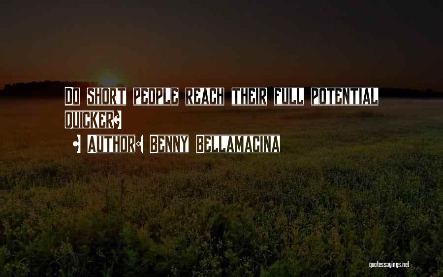 Philosophy In Life Short Quotes By Benny Bellamacina