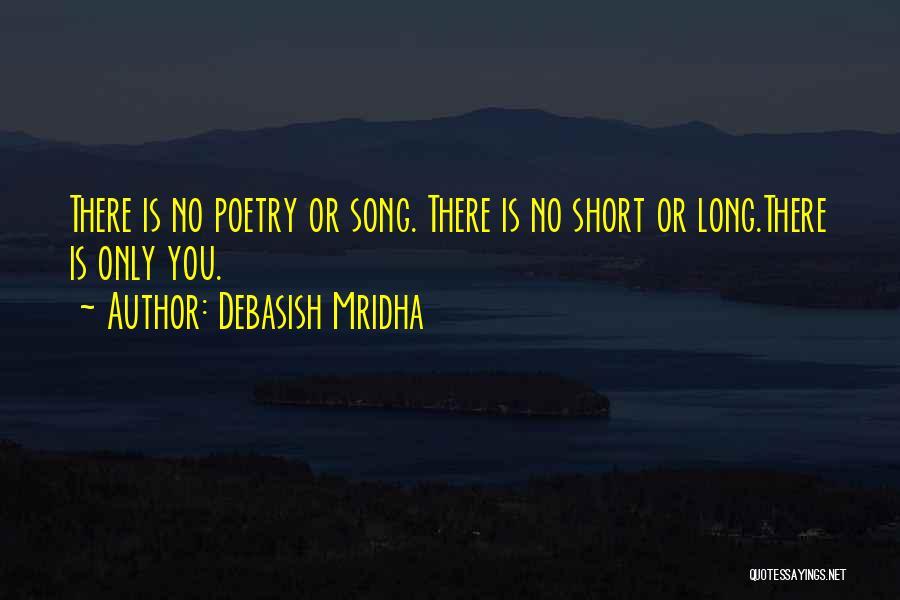 Philosophy In Life Short Quotes By Debasish Mridha