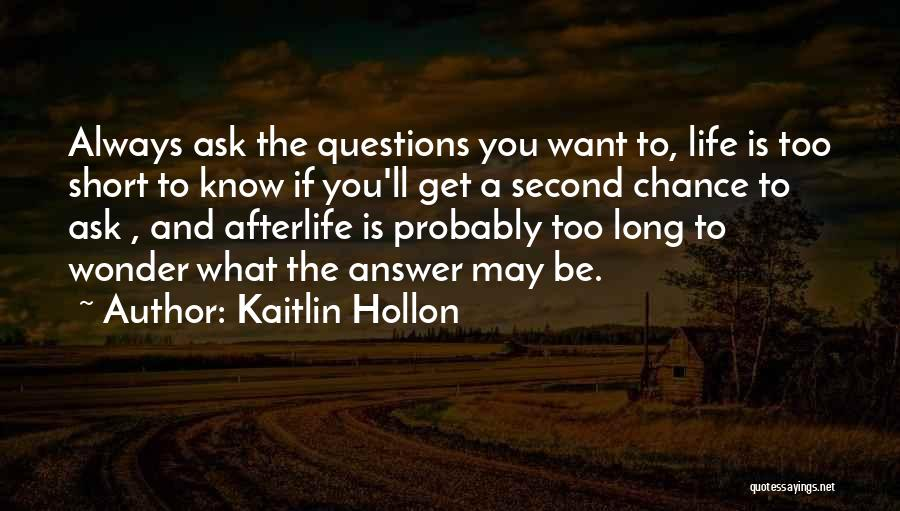 Philosophy In Life Short Quotes By Kaitlin Hollon