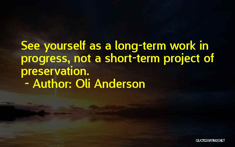 Philosophy In Life Short Quotes By Oli Anderson
