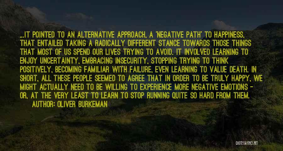 Philosophy In Life Short Quotes By Oliver Burkeman
