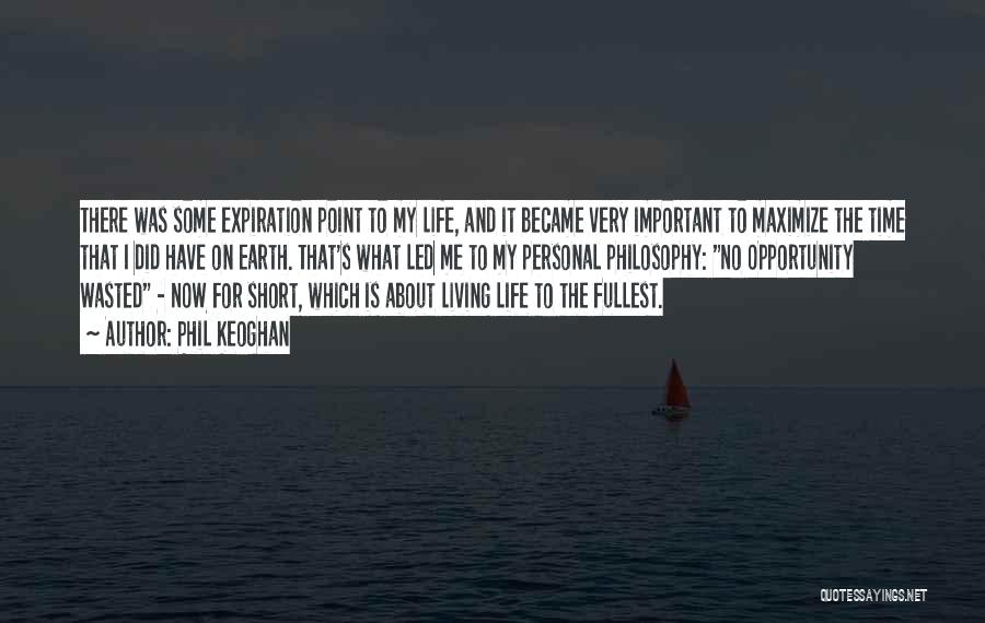 Philosophy In Life Short Quotes By Phil Keoghan